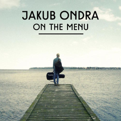 Jakub Ondra - On The Menu (Remixes)