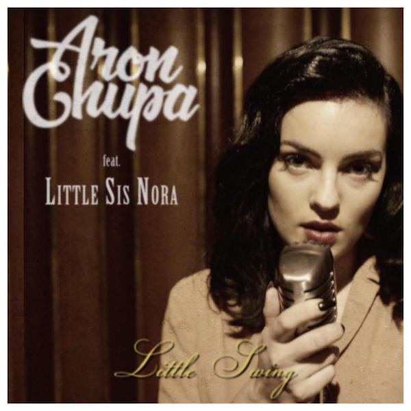 AronChupa feat. Little Sis Nora - Little Swing