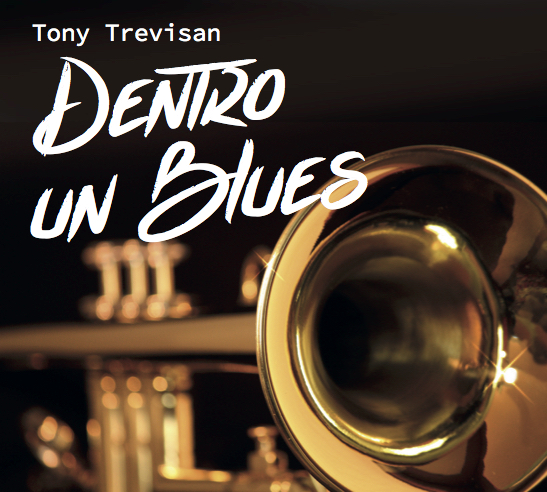 Tony Trevisan - Dentro Un Blues