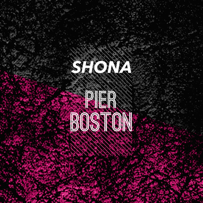 Pier Boston - Shona