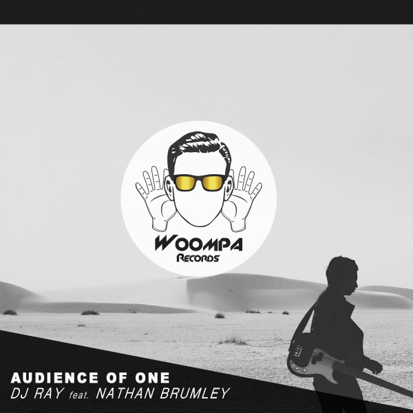 DJ RAY feat. Nathan Bromley - Audience of One (Woompa Records)